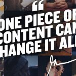 Business Tips: One Piece Of Content Away