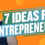 Business Tips: 7 Insights Entrepreneurs Need to Start Using Today