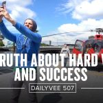 Business Tips: The Truth About Hard Work and Success | DailyVee 507