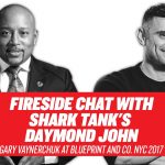 Business Tips: Fireside Chat with Shark Tank's Daymond John | Gary Vaynerchuk at Blueprint and Co. NYC 2017