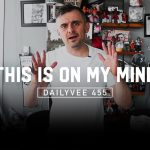 Business Tips: Take a Step Backwards to Take a Step Forward for the Rest of Your Life | DailyVee 455