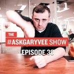 Business Tips: #AskGaryVee Episode 38: Virtual Reality, Content Creation, and No Excuses