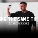 Business Tips: To anyone that says I'm too repetitive… | DailyVee 441