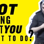Business Tips: Most of You Are Not Doing What You Want to Do