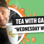 Business Tips: Wake Up With Some Wednesday Wisdom! | Tea with GaryVee