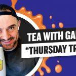Business Tips: Tea with GaryVee 017 - Thursday 10:00am EST | 4-16-2020