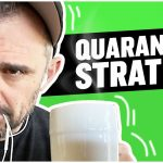 Business Tips: 8 Business Strategies You Can Start in Quarantine | Tea With GaryVee