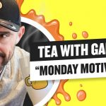 Business Tips: Tea with GaryVee 052 - Monday 9:00am ET | 7-27-2020