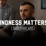 Business Tips: I sent an email to everyone in my company about kindness… IT MATTERS!   DailyVee 432