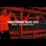 Business Tips: MastermindTalks Keynote 2016 | Gary Vaynerchuk